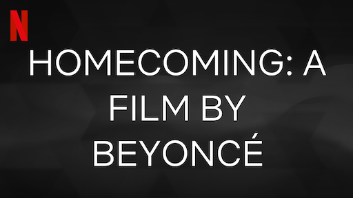 HOMECOMING: A film by Beyoncé